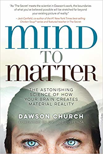 Mind to Matter Dawson Church