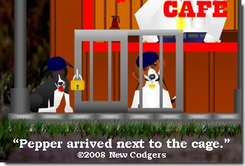 Pepper arrived next to the cage ©2008 New Codgers
