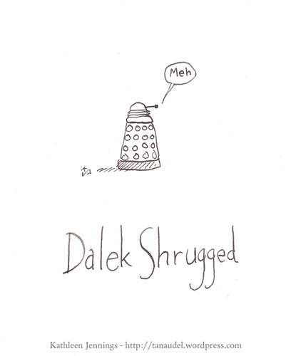 Dalek Shrugged