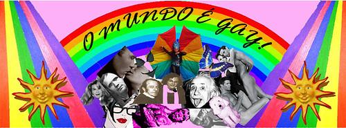 O Mundo é Gay, meu bem!