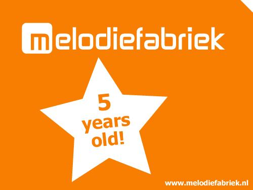 Melodiefabriek 5 jaar!