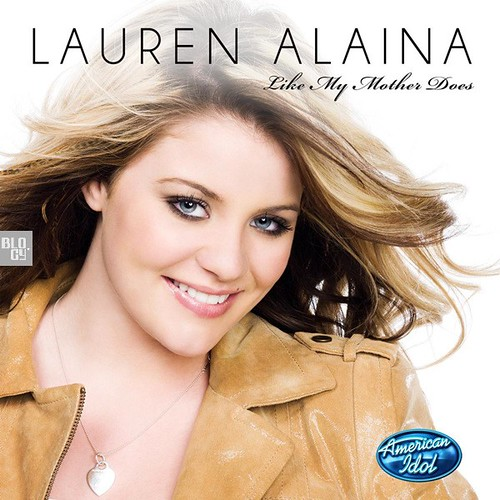 Lauren Alaina - Like My Mother Does (American Idol Performance) (Official Single Cover)