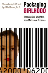 Rescuing Our Daughters From Marketers' Schemes