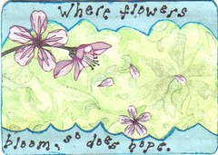 Where flowers bloom so does hope