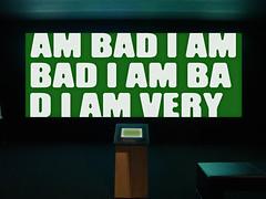 I am bad I am bad I am very bad