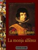Catalina de Erauso, La monja alferez