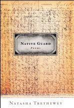 Native Guard by Natasha Trethewey