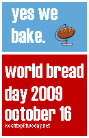 world bread day 2009 - yes we bake.(Einsendeschluss 17. Oktober)
