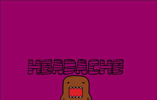 Domo - headache