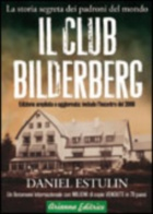 Il Club Bilderberg. La storia segreta dei padroni del mondo di Daniel Estulin - Arianna Editrice