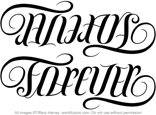 "A custom ambigram of the words ""Always"" & ""Forever"", created for a tattoo"