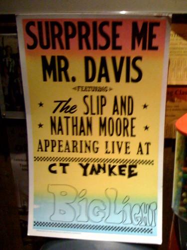 Surprise Me Mr. Davis / Big Light Poster (7/10/09 @ CT Yankee)