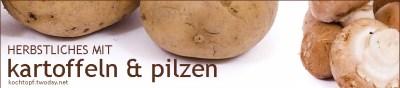 Blog-Event L - Herbstliches mit Kartoffeln und Pilzen (Einsendeschluss 15. Oktober)
