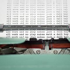 all work and no play makes matt a dull boy - D...