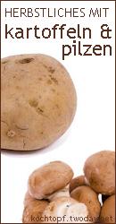 Blog-Event L - Herbstliches mit Kartoffeln und Pilzen (Einsendeschluss 15. Oktober