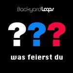 Cover: Backyardloops - Was feierst Du???