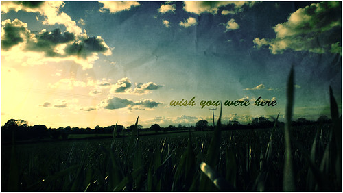 wish you were here (click to enlarge)