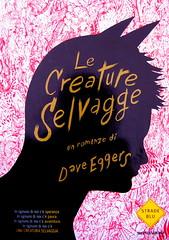 Dave Eggers, Le creature selvagge, Mondadori 2009, cop. (part.), 2