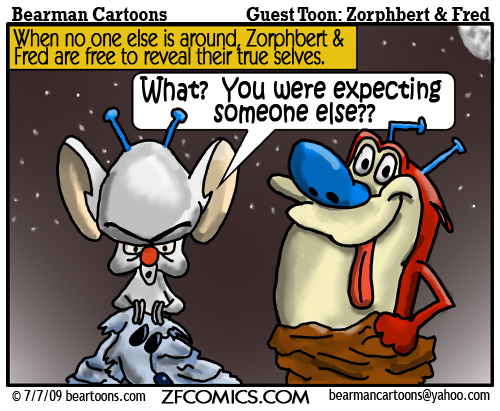 7 7 09 Bearman Cartoon Zorphbert&Fred copy