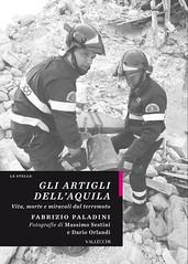 Gli artigli dell'Aquila. Vita, morte e miracoli dal terremoto di Fabrizio Paladini - Casa Editrice Vallecchi