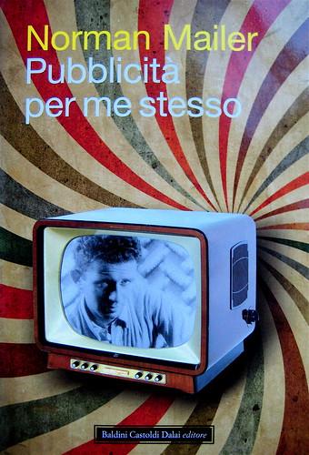 Norman Mailer, Pubblicità per me stesso, ©Baldini Castoldi Dalai 2009, Art Director Sara Scanavino, copertina (part.), 1