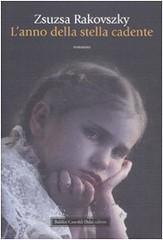 Lanno della stella cadente di Zsuzsa Rakovszky - Baldini Castoldi Dalai