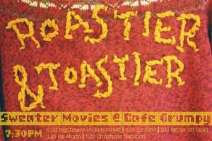 Roastier & Toastier