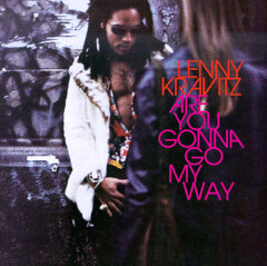 Lenny_Kravitz-Are_You_Gonna_Go_My_Way