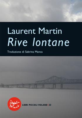 Laurent Martin Rive lontane