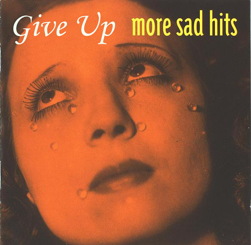 Give Up - sad hits