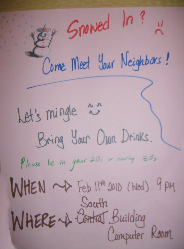 Snowed In? Come Meet Your Neighbors! Let's mingle :) Bring Your Own Drinks. Please be in your 20s or early 30s