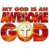 my god is an awesome god..is ur god awesome li...