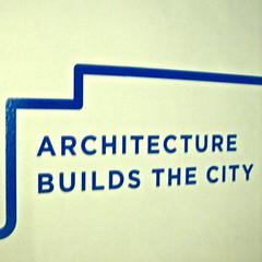 """ARCHITECTURE BUILDS THE CITY"""