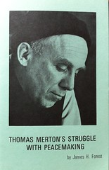 Thomas Merton's Struggle With Peacemaking ~ Peace of Solitude