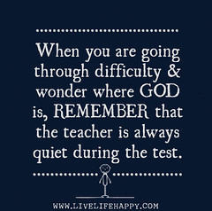 When you are going through difficulty and wond...
