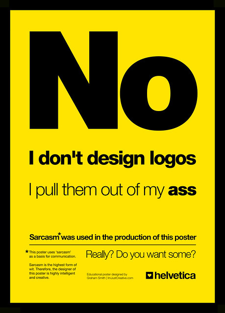 'No. I Don't Design Logos.' Type Poster in Helvetica