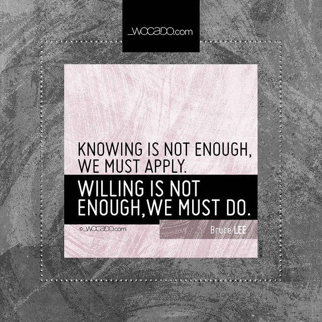 Knowing is not enough by WOCADO.com