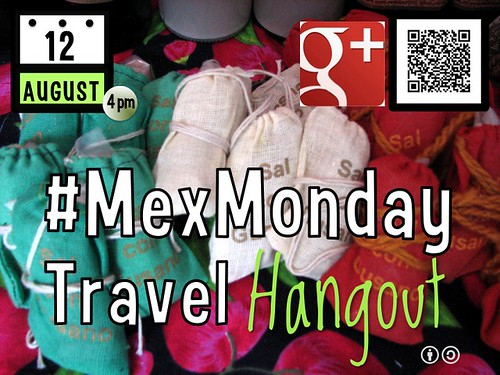 #MexMonday Travel Hangout August 12