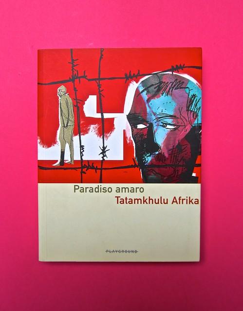 Paradiso amaro, di Tatamkhulu Afrika, Playground 2006. Progetto grafico: Giovanna Durì; impaginazione Cristina Cosi. Copertina (part.), 1