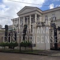 La Arquitectura Poladiana Costarricense