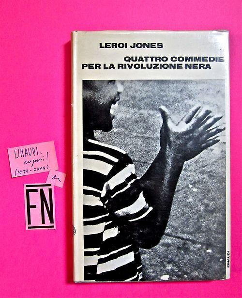 Leroi Jones, Quattro commedie per la rivoluzione nera. Einaudi 1971. 1. ed