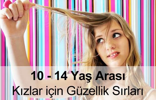 10 - 14 Yaş Arası Kızlar için Güzellik Sırları