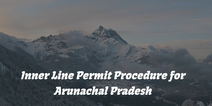 How To Apply Inner Line Permit (ILP) For Arunachal Pradesh