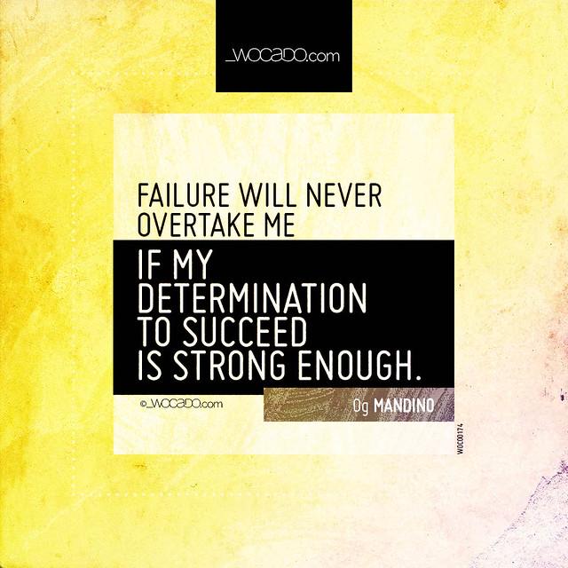 Failure will never overtake me by WOCADO.com