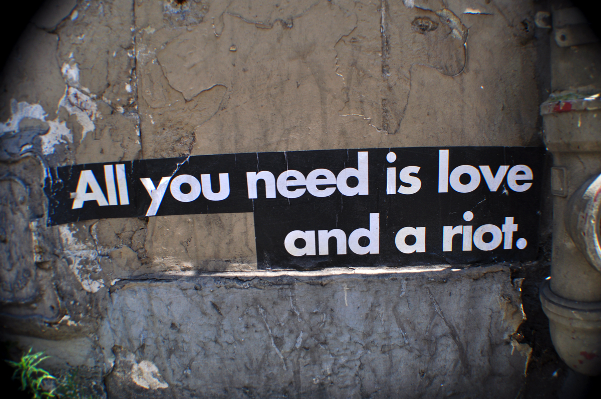 All you need is love and a riot
