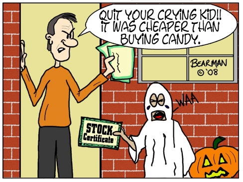 This editorial cartoon by Bearman appeared at the cincinnatibeacon.com website on October 27, 2008.  It depicts a man giving out stock certificates instead of candy to kids due to the cheaper price in the current economic recession.