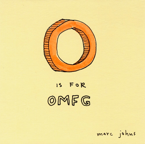 O is for OMFG