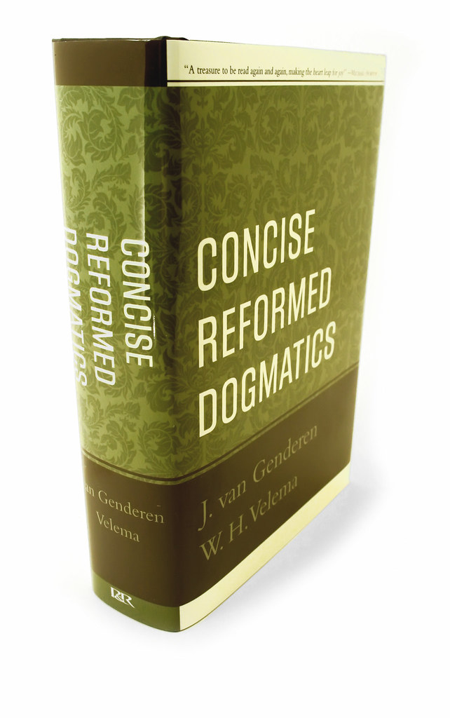 Concise Reformed Dogmatics by W. H. Velema and J. van Genderen (2008, Hardcover)