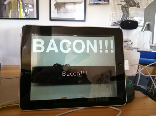 screens beget BACON!!!