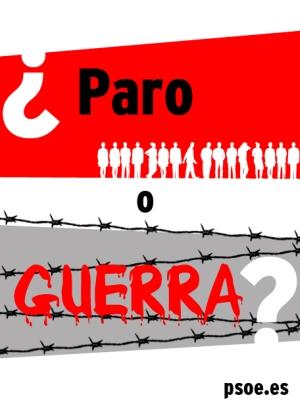 Cartel PSOE - ¿Paro o guerra?